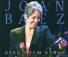 Ring Them Bells (Live) - Collector's Edition, Joan Baez