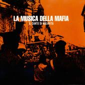 La Musica Della Mafia - Il Canto Di Malavita