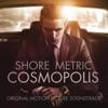 Cosmopolis (Original Motion Picture Soundtrack), Howard Shore & Metric