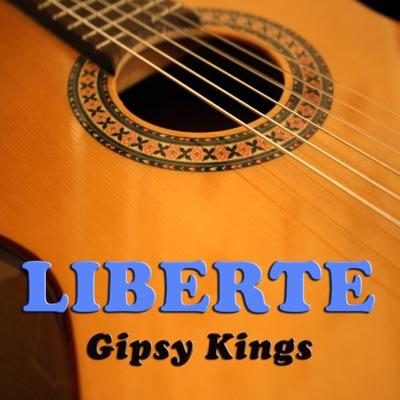 Liberte (Live in Los Angeles) - Gipsy Kings
