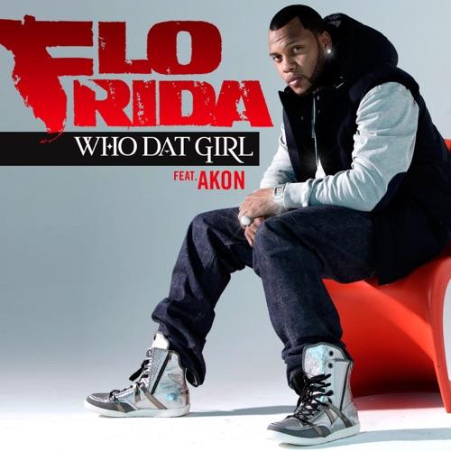 Flo Rida - Who Dat Girl (feat. Akon) - Single