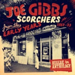 Joe Gibbs Scorchers from the Early Years 1967-1973