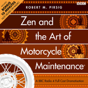 Download Zen and the Art of Motorcycle Maintenance (Dramatised) Audio Book