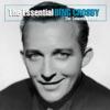 The Essential Bing Crosby (The Columbia Years), Bing Crosby