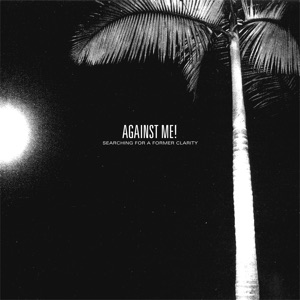 Against Me! - Don't Lose Touch