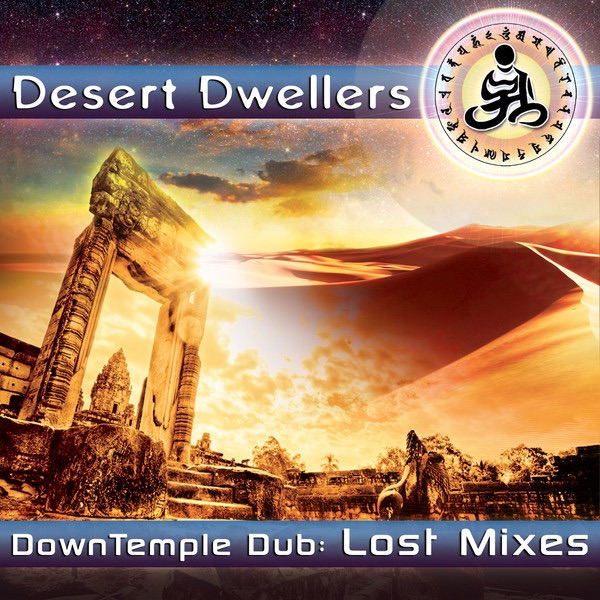 Desert Dwellers - Downtemple Dub - Lost Mixes