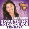 Zendaya - Something to Dance For From Shake It Up Live 2 Dance  Single Album