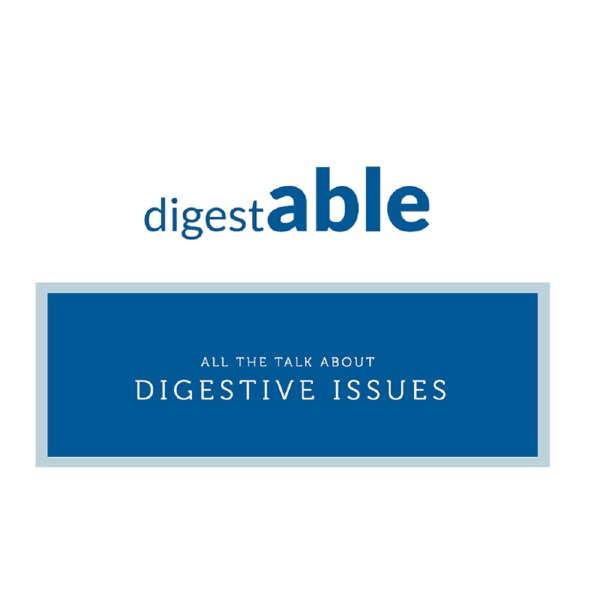 digestABLE Podcast