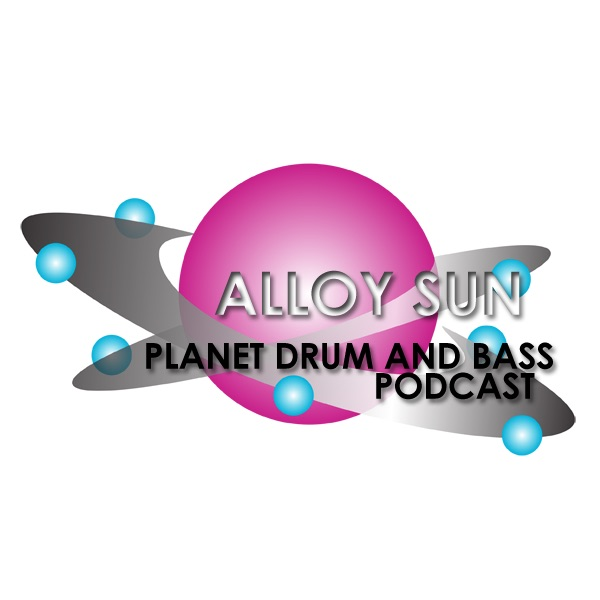 Alloy Sun » Planet Drum and Bass Podcast