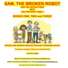 Sam, the Broken Robot: Books One,Two, and Three - Narration and Songs
