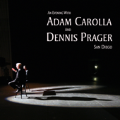 An Evening With Adam Carolla and Dennis Prager: San Diego