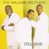 The Williams Brothers - I Felt a Change Pt. I