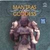 Mantras of the Goddess Volume 1