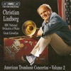 American Trombone Concertos, Vol. 2, Christian Lindberg, Grant Llewellyn & The BBC National Orchestra of Wales