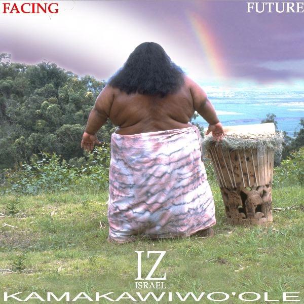 Israel Kamakawiwo'ole - Facing Future