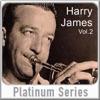 Platinum Series, Vol. 2: Harry James, Harry James