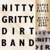Super Hits, Nitty Gritty Dirt Band