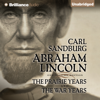 Carl Sandburg - Abraham Lincoln: The Prairie Years and The War Years (Unabridged)  artwork