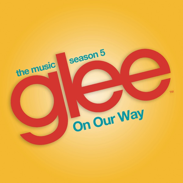 On Our Way (Glee Cast Version) - Single