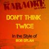 Don't Think Twice It's Alright (In the Style of Bob Dylan) [Karaoke Version] - Ameritz - Karaoke