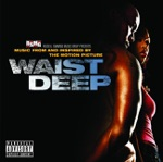 Waist Deep (Music from and Inspired By the Motion Picture)