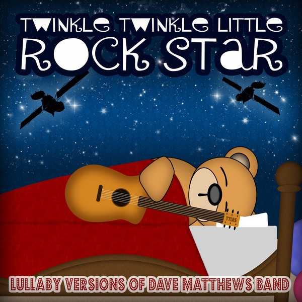 Lullaby Versions of Dave Matthews Band Twinkle Twinkle Little Rock Star CD cover