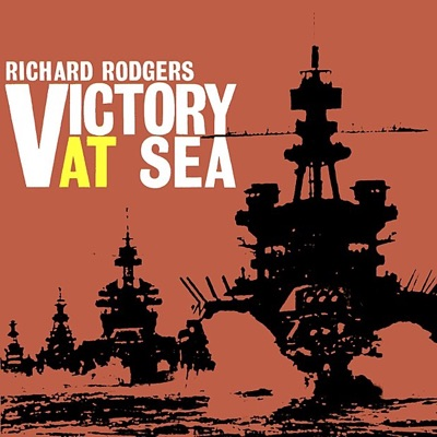 Victory At Sea (Original Motion Picture Soundtrack) - Richard Rodgers