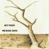 Out West, Michael King