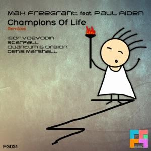 Max Freegrant - Champions of Life (Quantum & Orbion Remix) [feat. Paul Aiden]