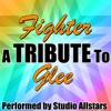 Fighter (A Tribute to Glee) - Single, Studio All-Stars
