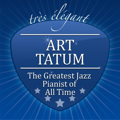 The Greatest Jazz Pianist of All Time - Art Tatum