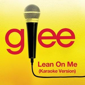 Glee Cast - Lean On Me (Karaoke Version)