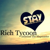 Rich Tycoon - Stay (feat. Indecent the Slapmaster) feat. Indecent the Slapmaster