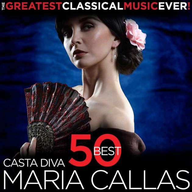Casta diva 50 best maria callas the greatest classical - Callas casta diva ...