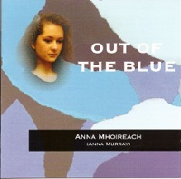 Out of the Blue by Anna Mhoireach (Anna Murray) on Apple Music
