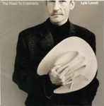 Lyle Lovett - I Can't Love You Anymore