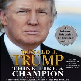 Think Like a Champion: An Informal Education in Business and Life (Unabridged) - Donald Trump & Meredith McIver mp3 listen download