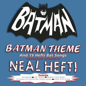 Neal Hefti and His Orchestra - Batman Theme