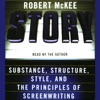 Story: Substance, Structure, Style, and the Principles of Screenwriting AudioBook Download