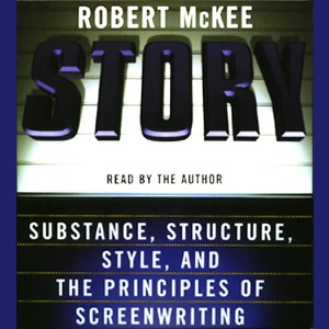 Story: Substance, Structure, Style, and the Principles of Screenwriting - Robert McKee audiobook, mp3