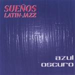 Sueños Latin-Jazz - Just Like Julie