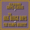 Old Fashioned Gospel Classics of the Oak Ridge Boys and the Stamps Quartet