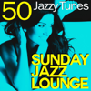 Sunday Jazz Lounge (50 Jazzy Tunes) - Various Artists