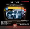 Frank Bridge Orchestral Works, The BBC National Orchestra of Wales, Richard Hickox, Howard Shelley, Alban Gerhardt, BBC National Chorus of Wales, Roderick Williams, Philip Langridge & Sarah Connolly