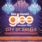 City of Angels - EP - Glee Cast - Glee Cast