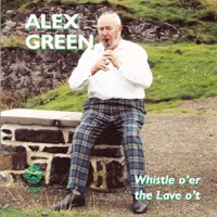 Whistle O'er the Lave O't by Alex Green on Apple Music