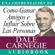 Dale Carnegie - Como Ganar Amigos E Influir Sobre Las Personas [How to Win Friends and Influence People] (Unabridged)