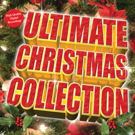 The Ultimate Christmas Collection by Various Artists on Apple Music