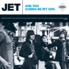 Jet - Are You Gonna Be My Girl (UK Acoustic Version)