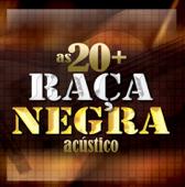 Raça Negra as 20 + (Acústico)